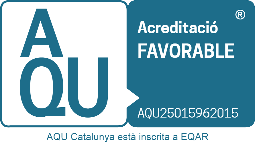 Favourable accreditation from AQU Catalonia (Catalan University Quality Assurance Agency)